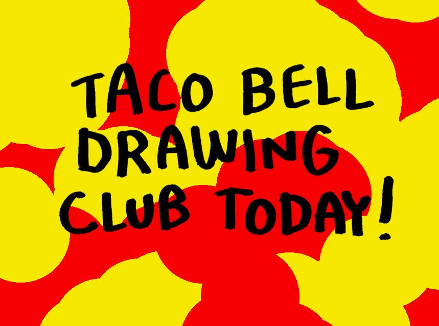 859x638 Taco Bell Drawing Club November 2012