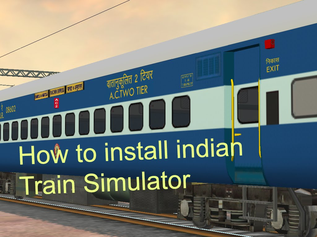 1024x768 How To Download And Install Indian Train Simulator Step By Step