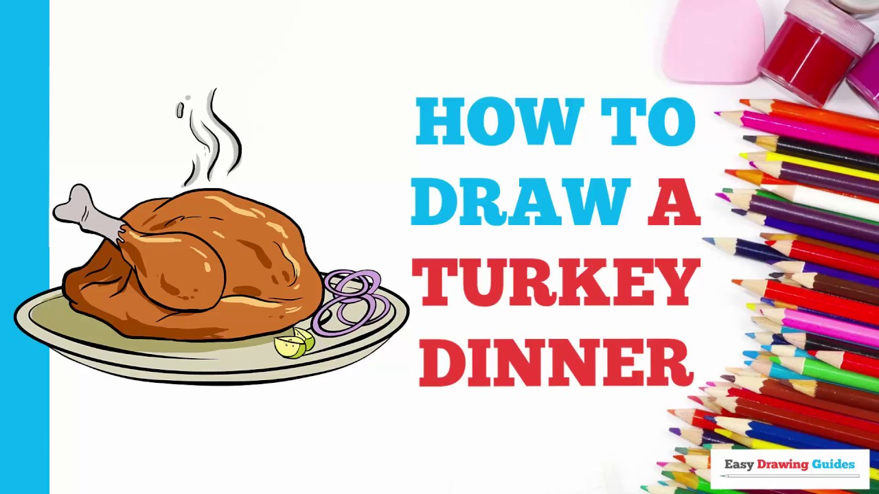 1280x720 How To Draw A Turkey Dinner In A Few Easy Steps Drawing Tutorial