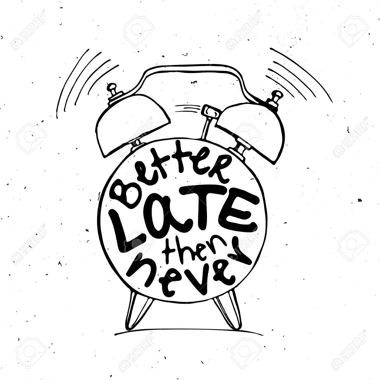 1300x1300 Hand Draw Alarm Clock Illustration With Lettering About Better