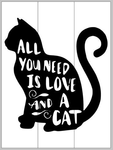 370x491 All You Need Is Love And A Cat 10.5x14 Pallets By Design