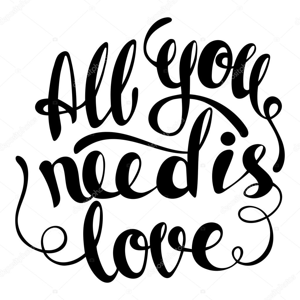 1024x1024 All You Need Is Love Lettering. Hand Written All You Need Is Lov