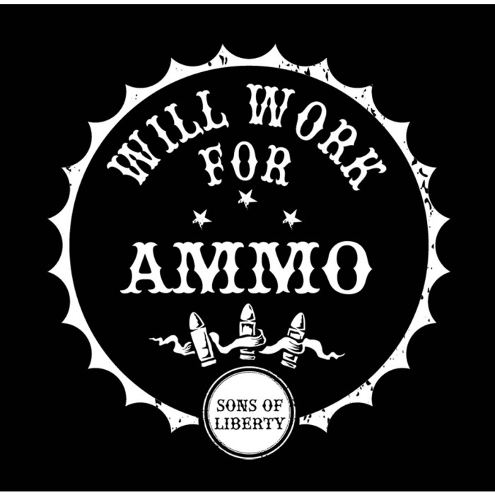 700x700 Sons Of Liberty Tees Will Work For Ammo. Second Amendment T Shirt.
