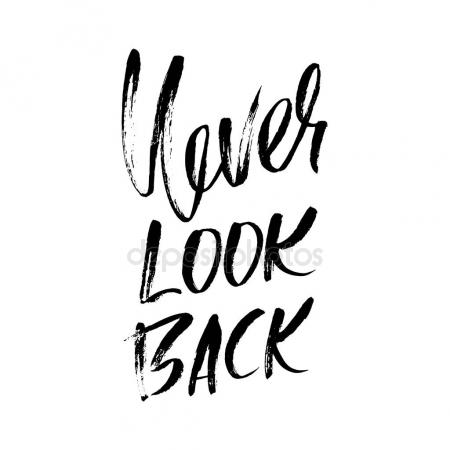 450x450 Never Look Back. Hand Drawn Lettering. Vector Typography Design