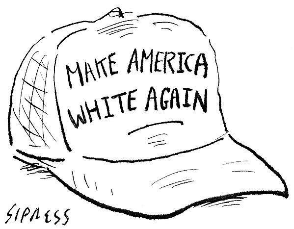 599x467 Make America White Again Drawing By David Sipress