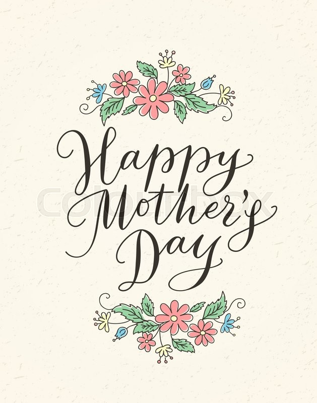 629x800 Happy Mothers Day Card With Hand Drawn Text And Flowers. Lettering