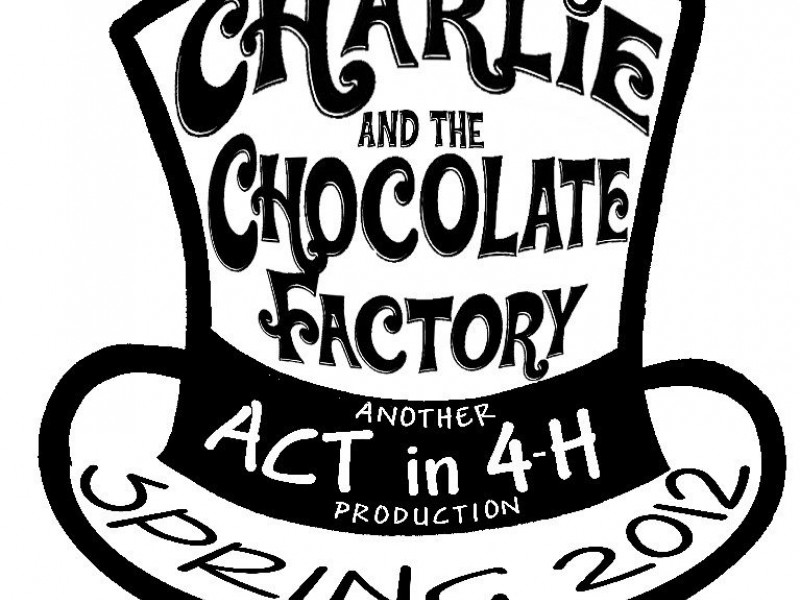 800x600 Auditions For Act In 4 H's Charlie Amp The Chocolate Factory