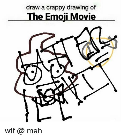 500x566 Draw A Crappy Drawing Of The Emoji Movie Wtf Meh Emoji Meme