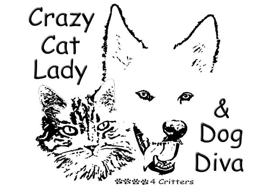 900x630 Paws4critters Crazy Cat Lady Dog Diva Photograph By Robyn Stacey