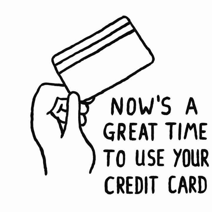 720x720 Now's A Great Time To Use Your Credit Card
