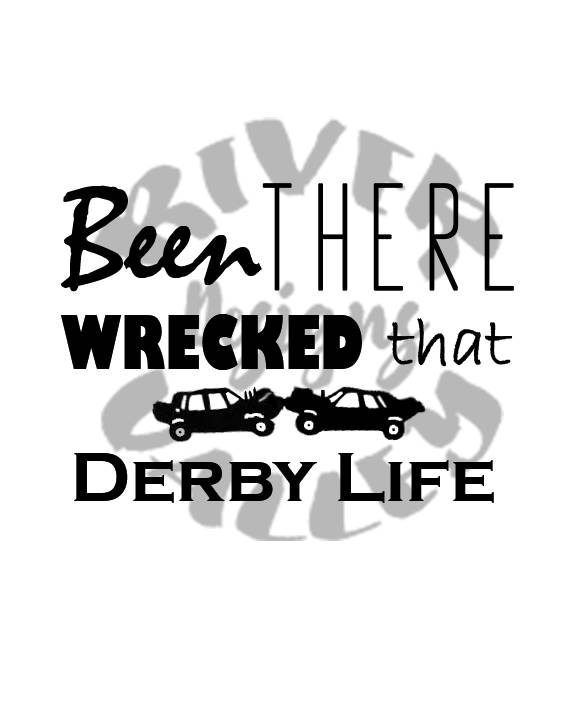 576x720 Been There Wrecked That Demolition Derby Derby Life Svg