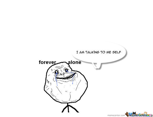 640x492 Forever Alone By Lordmemes