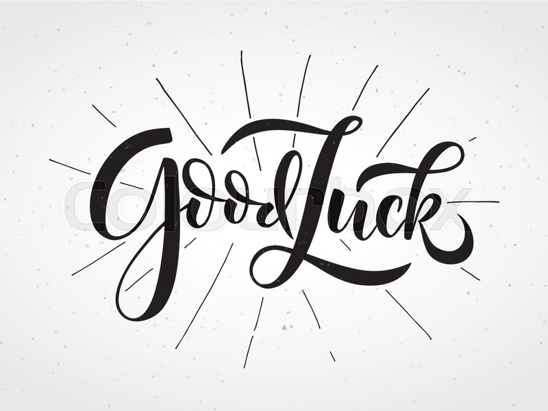 800x600 Hand Sketched Good Luck Lettering Typography. Hand Sketched