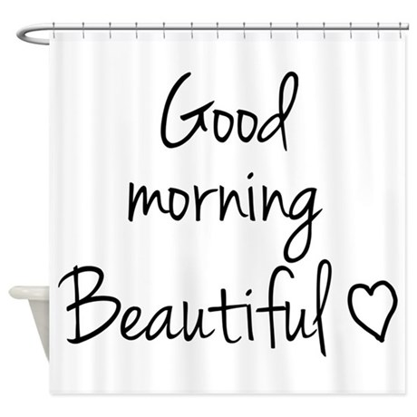 460x460 Good Morning My Love Shower Curtain By Your Tshirt