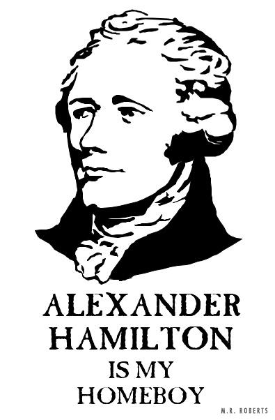 395x602 Hamilton Is My Homeboy By Mrbluesky225