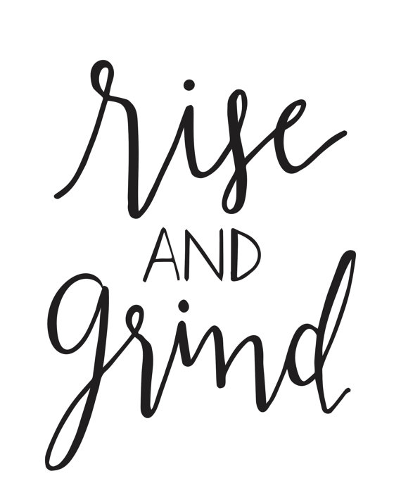 570x713 Rise And Grind, Wall Art Prints, Coffee Art, Hand Lettering Print