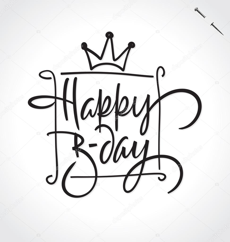 974x1023 Happy Birthday Hand Lettering, Vector Illustration. Hand Drawn