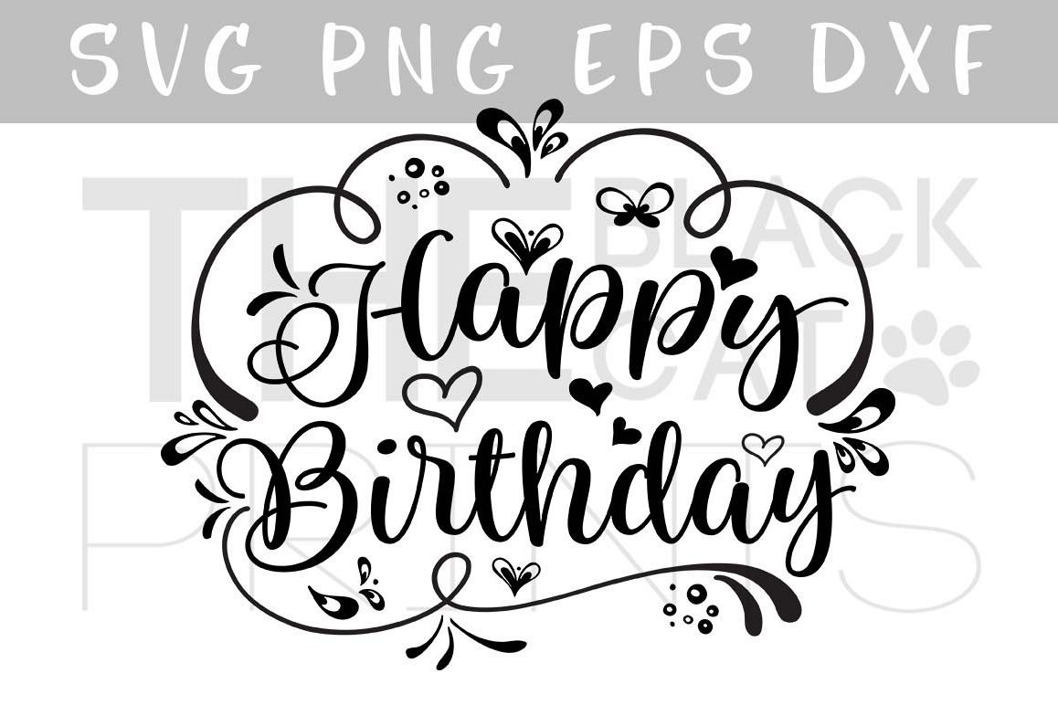 1158x772 Happy Birthday Svg Dxf Png Eps By Thebl Design Bundles