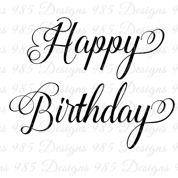 570x570 Happy Birthday Script Saying SVG For By 985 Graphic Designs On Zibbet