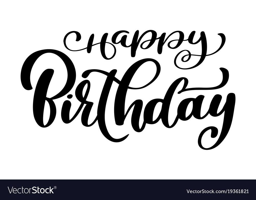 1000x780 Happy Birthday Calligraphy World Of Printable And Chart