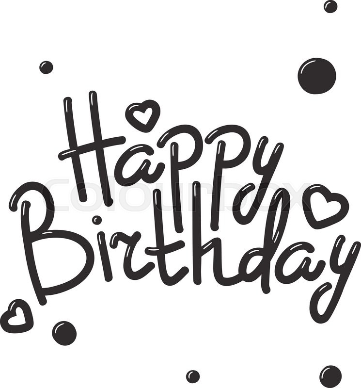 745x800 Happy Birthday Text Hand Lettering Handmade Calligraphy Vector