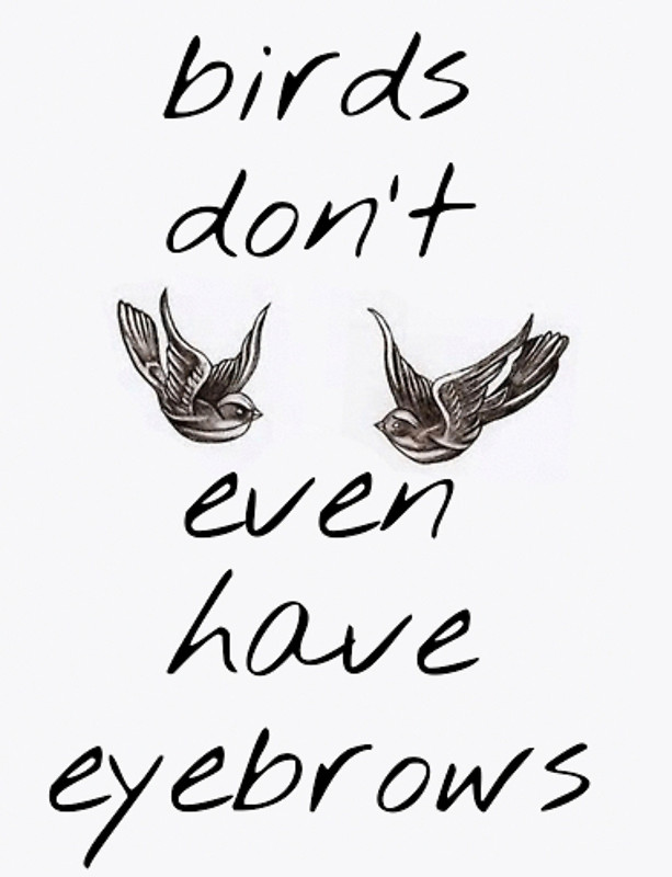 613x800 Birds Don'T Even Have Eyebrows Ft. Harry Styles' Swallow Tattoos
