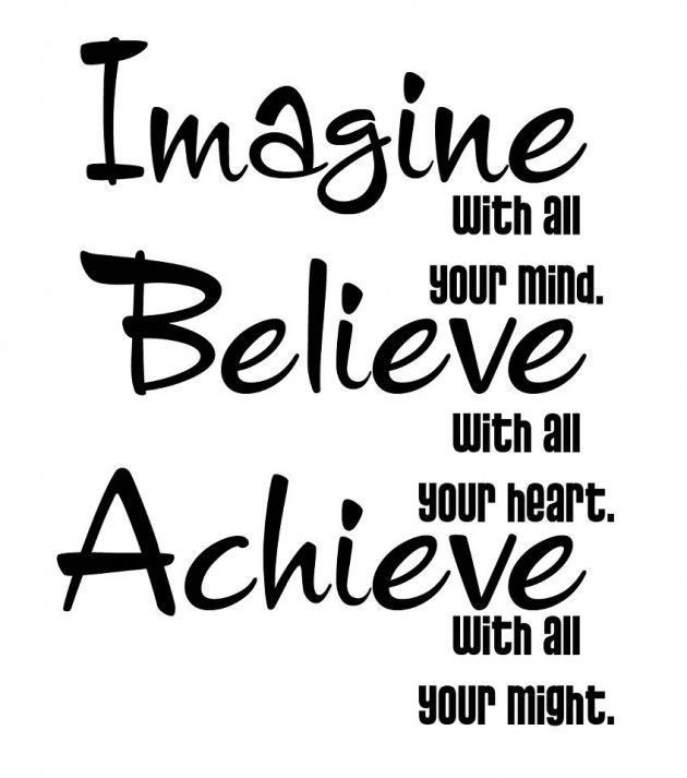 630x713 Imagine, Believe, Achieve Inspiration Helping Hands