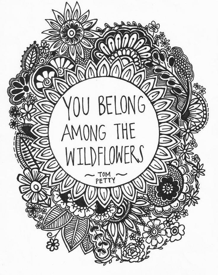 736x928 Quotelyric Tom Petty You Belong Among The Wild Flowers. Ink