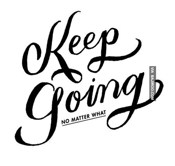600x570 Keep Going Inspirational Quotes
