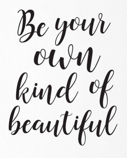 410x511 Be Your Own Kind Of Beautiful, Quote Prints, Inspirational Quote