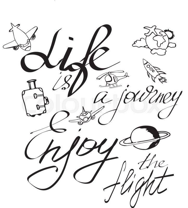 723x800 Life Is A Journey, Enjoy The Flight. Vector Typographic