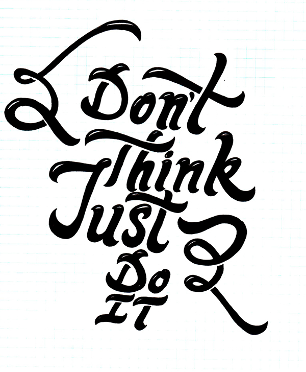 600x728 Don'T Think Just Do It Typography On Behance