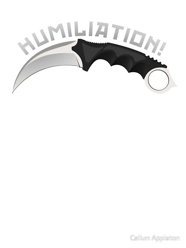 600x800 Humiliation By Karambit