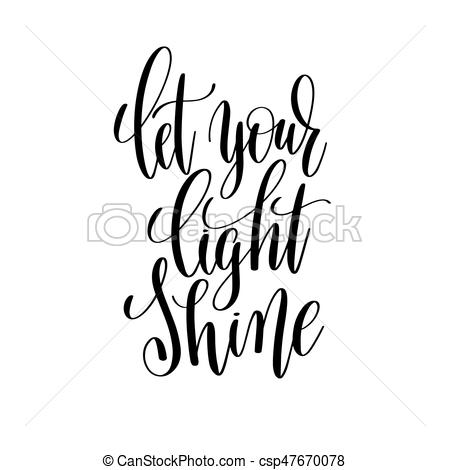 450x470 Let Your Light Shine Black And White Hand Written Lettering