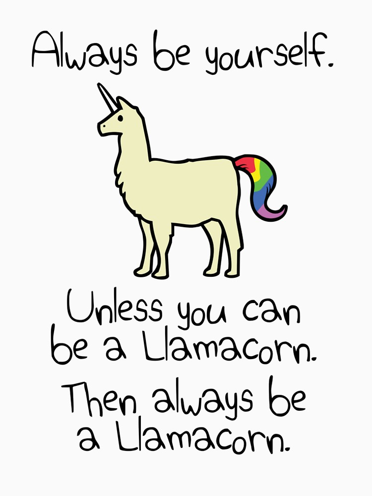 750x1000 Always Be Yourself, Unless You Can Be A Llamacorn Men's Premium T