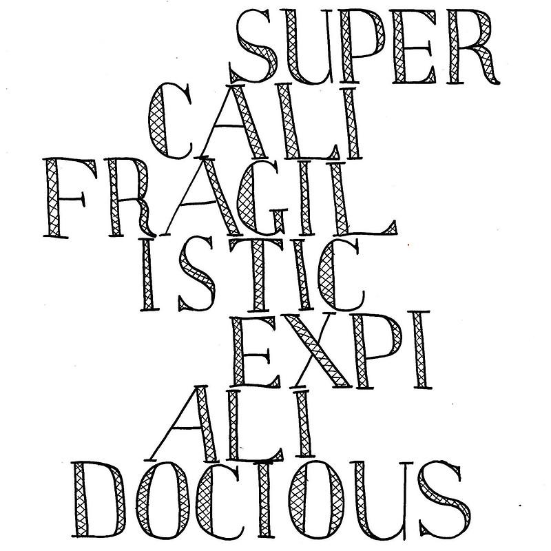 800x800 Supercalifragilisticexpialidocious