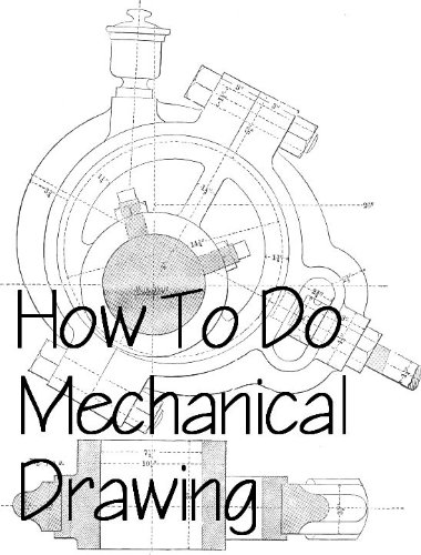 380x500 How To Do Mechanical Drawing Amp Drafting, Mike Weston, Ebook