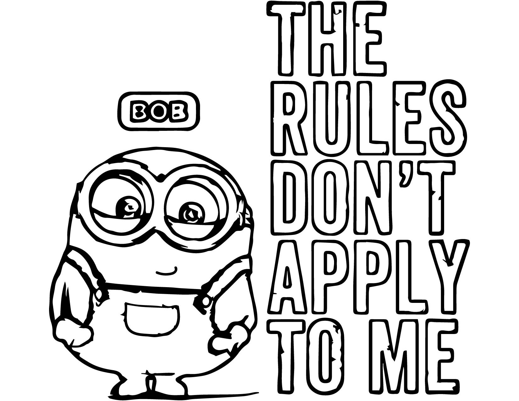 1650x1275 Minion 2015 The Rules Dont Apply To Me Bob Coloring Page