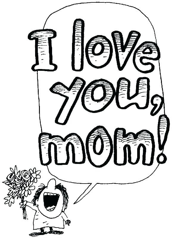 578x800 I Love You Mommy Coloring Pages I Love You Mom Coloring Pages