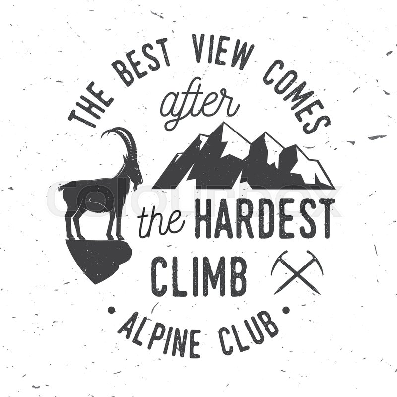 800x800 The Best View Comes After The Hardest Climb. Alpine Club Badge