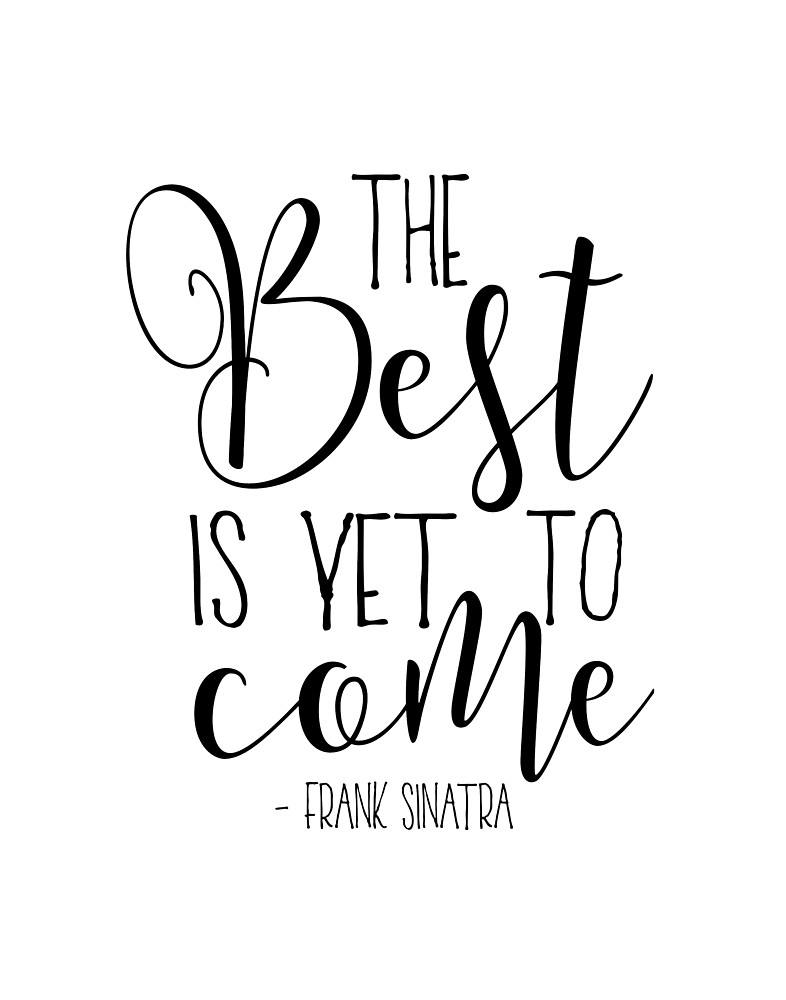 786x1000 The Best Is Yet To Come,music Is Life,music Quote,quote Prints