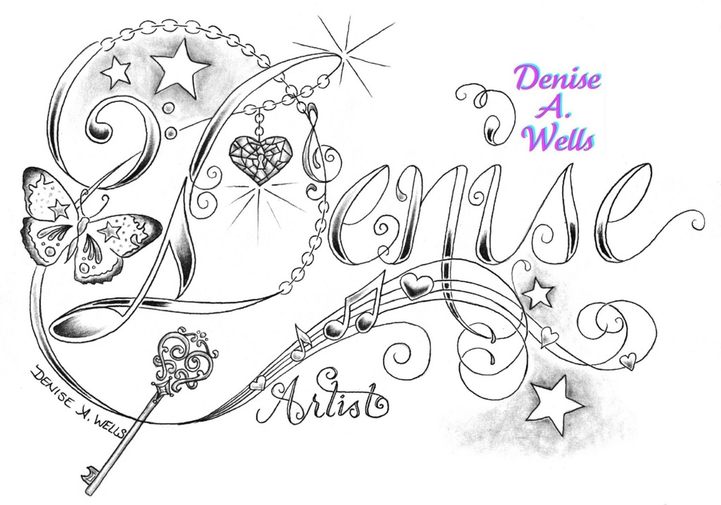 1024x718 Unique Denise Name Tattoo Design By Denise A. Wells