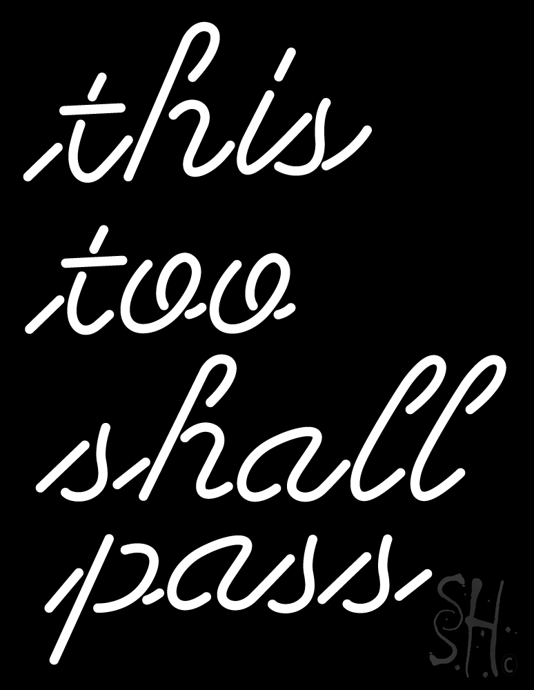 774x1000 This Too Shall Pass Neon Sign Business Neon Signs Neon Light