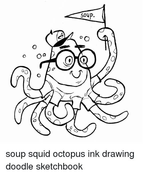 500x610 O Soup O 00 Vi Soup Squid Octopus Ink Drawing Doodle Sketchbook