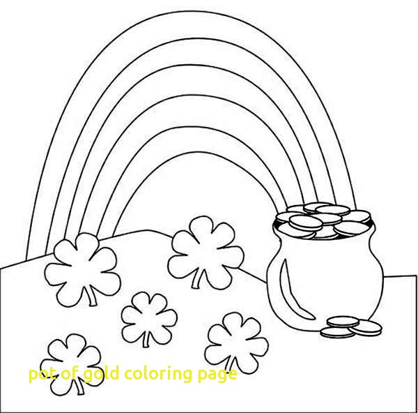 600x592 Pot Of Gold Coloring Page With A Giant Pot Of Gold Full Of Coins