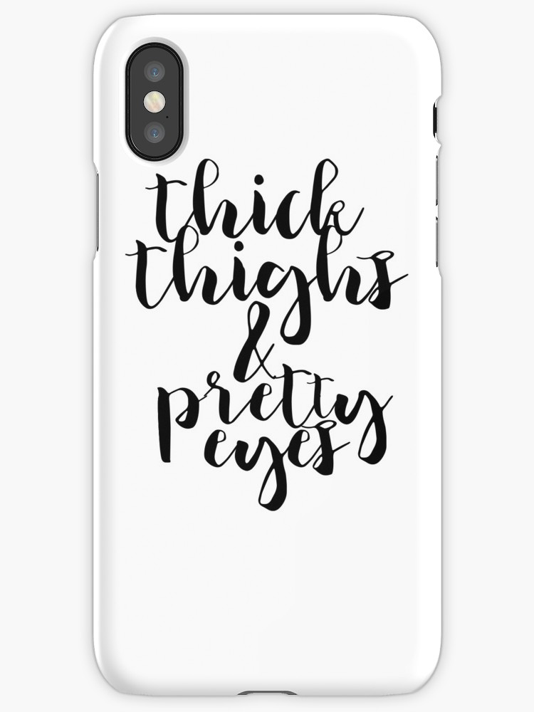 750x1000 Thick Thighs And Pretty Eyes Iphone Cases Amp Skins By Birch Trail