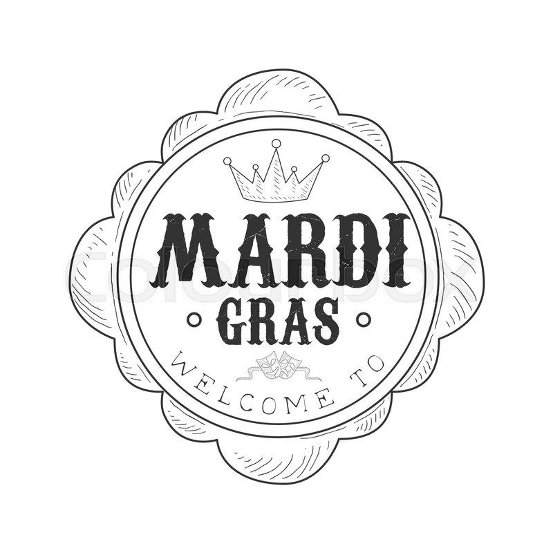 800x800 Hand Drawn Monochrome Welcome To Mardi Gras Event Vintage