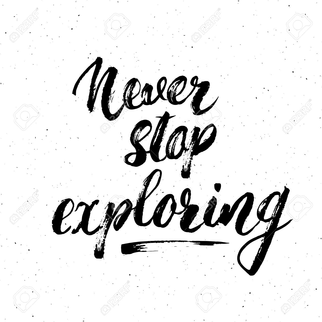 1300x1300 Lettering Never Never Stop Exploring Motivational Quote. Hand