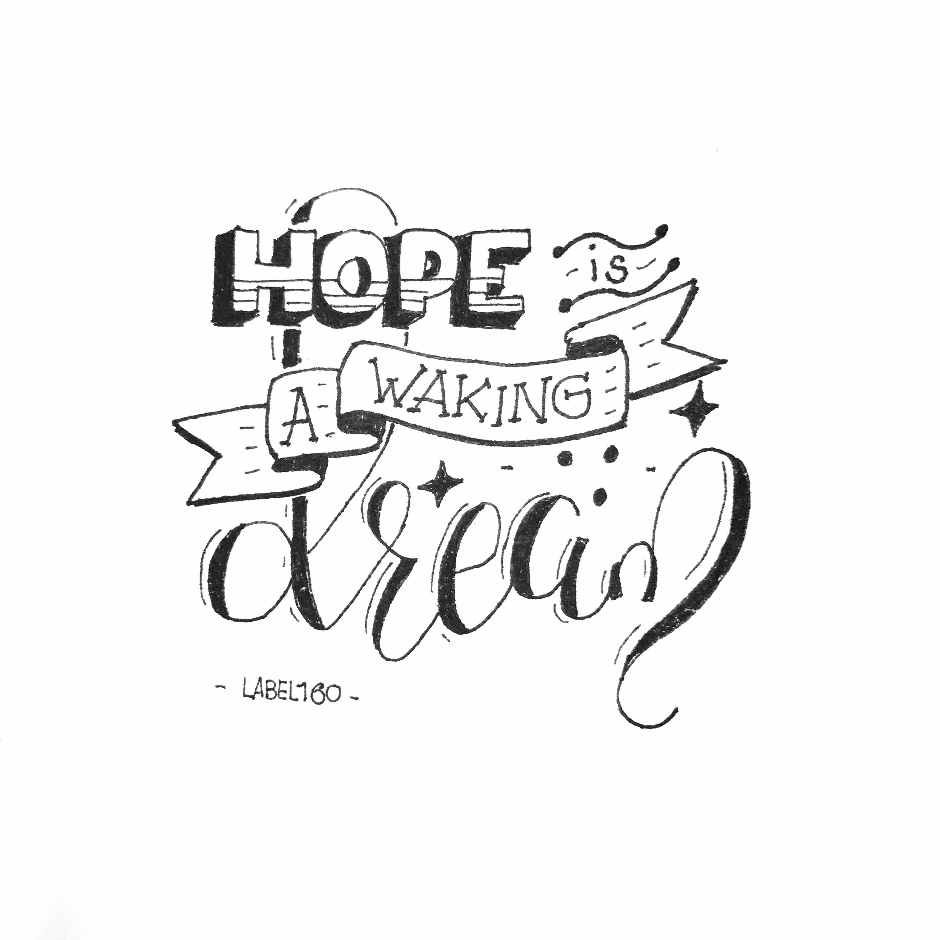 3024x3024 Hope Is A Waking Dream Calligraphy Quotes Sketch