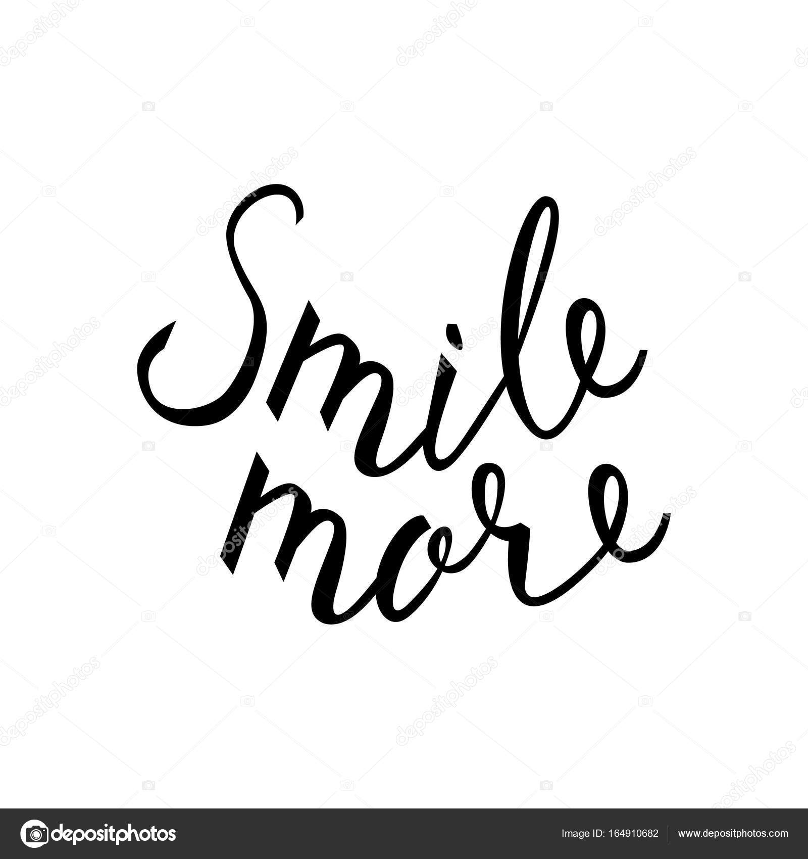1600x1700 Smile More. Inspirational Quote About Happy. Modern Calligraphy